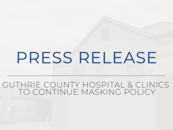 Guthrie County Hospital & Clinics to Continue Masking Policy